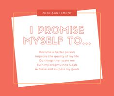 Where are you with your 2020 Agreements? My Goals, I Am Scared, Be A Better Person, I Promise, Of My Life, How To Become