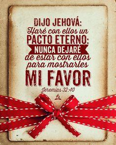 Jeremías 32:40 Y haré con ellos pacto eterno, que no me volveré atrás de…