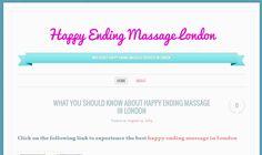 http://happyendingmassagelondon.wordpress.com/  Best Happy Ending Massage in London. If you thinking about happy ending massage in London visit us to experience an unforgettable massage with happy endings.