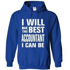 I WILL BE THE BEST ACCOUNTANT I CAN BE