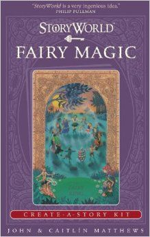 StoryWorld: Fairy Magic: Create-A-Story Kit: John Matthews, Caitlin Matthews, Various: 9780763653484: Amazon.com: Books