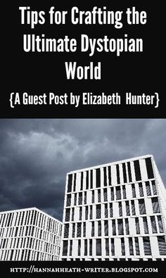 Tips for Crafting the Ultimate Dystopian World: A Guest Post by Elizabeth Hunter