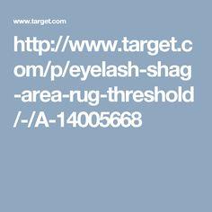 http://www.target.com/p/eyelash-shag-area-rug-threshold/-/A-14005668