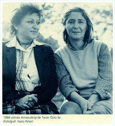 Leyla Erbil ve Tezer Özlü, Arnavutköy, 1984