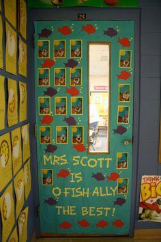 o'fishally the best door idea, I love the framed photos, don't love the fish phrase.  Teacher Appreciation Door.