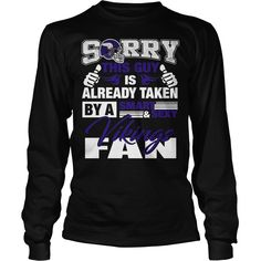 Sorry this guy is already taken by a smart and sexy Vikings fan Tshirt, Order HERE ==> https://www.sunfrog.com/Sports/129875027-842052295.html?47756, Please tag & share with your friends who would love it, #birthdaygifts #superbowl #xmasgifts  #legging #shirts #ideas #popular #shop #goat #sheep #dogs #cats #elephant #pets #art #cars #motorcycles #celebrities #DIY #crafts #design #food #drink #gardening #geek #hair #beauty #health #fitness