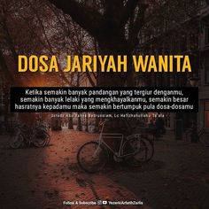 [ DOSA JARIYAH WANITA ]  Semakin banyak pandangan lelaki yang tergiur denganmu (jika sengaja pamer kecantikan/keindahan tubuh dan tampil… Islamic Quotes Wallpaper, Islamic Love Quotes, Islamic Inspirational Quotes, Muslim Quotes, Religious Quotes, Motivational Quotes, Nature Wallpaper, Reminder Quotes, Self Reminder