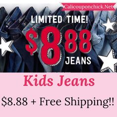 $8.88 jeans - go to calicouponchick.net