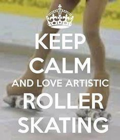 KEEP CALM AND LOVE ARTISTIC           ROLLER           SKATING
