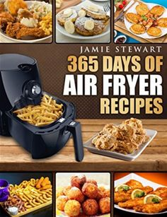 Air Fryer Recipes Guide Best Tips And Tricks