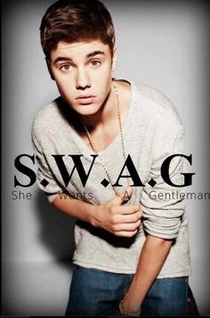 (S)he (W)ants (A) (G)entleman || Justin Bieber.............<<<<<<<-----------