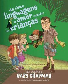 As Cinco Linguagens do Amor Contadas ás Crianças