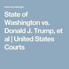 State of Washington vs. Donald J. Trump, et al | United States Courts