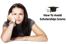 4 Ways To Spot Scholarships Scams and How To Avoid