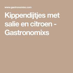 Kippendijtjes met salie en citroen - Gastronomixs