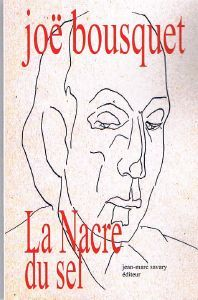 la nacre du sel de joe bousquet Bousquet, Mother Of Pearls, Salt, Thinking About You, Words, Livres
