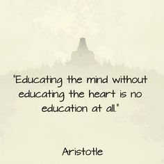 """""""Educating the mind without educating the heart is no education at all."""" #education #quotes"""