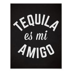Search for customizable Funny posters & photo prints from Zazzle. Liquor Quotes, Tequila Quotes, Tequila Beer, Tacos And Tequila, Song Quotes, True Quotes, Funny Quotes, Qoutes, Funny Posters