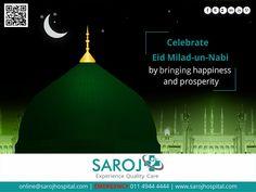 Saroj Group of Hospitals celebrates Eid Milad-un-Nabi by bringing happiness and prosperity Eid Milad Un Nabi, Mecca Kaaba, Industry Models, Best Hospitals, Good Heart, Celebrations, Health Care, Healthy Living