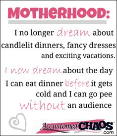 Dreams change when you become a Mom (accustomedchaos.com)