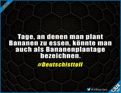 Unsere Sprache ist eben ganz speziell :) #Deutsch #Sprache #Bananenplantage #lustig #Humor #Memes
