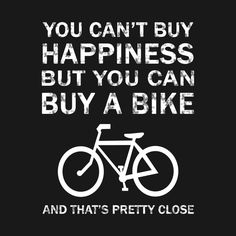 Check out this awesome 'you+can+buy+a+bike+tshirt' design on. Best Picture For gone Cycling Quotes Bicycle Quotes, Cycling Quotes, Cycling Art, Cycling Bikes, Road Bikes, Road Cycling, Cycling Equipment, Folding Mountain Bike, Mountain Bike Shoes