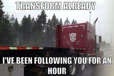 Transform already!