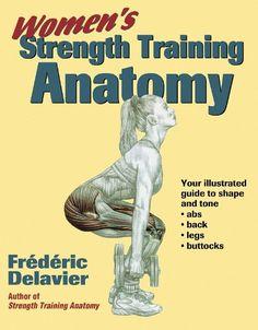 Bestseller Books Online Women's Strength Training Anatomy Frederic Delavier $12.19  - http://www.ebooknetworking.net/books_detail-0736048138.html