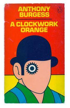 A Clockwork Orange, by Anthony Burgess