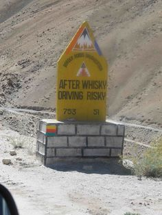 'After whisky, driving risky' - A funny road sign on the way to Pangong