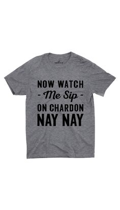 Now Watch Me Sip Gray Unisex T-shirt | Sarcastic ME