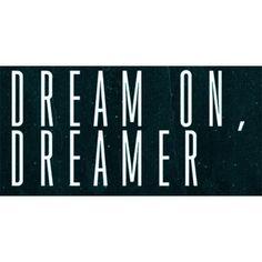 wekosh-image-quote-dream-on-dreamer1.jpg (Immagine JPEG, 600x298... via Polyvore