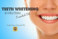 Curly Loves Essential Oils: Teeth Whitening with Wild Orange Essential Oil. Spark Naturals. Use coupon code CURLY to save 10% on your essential oils and accessories from www.sparknaturals.com