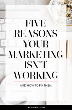5 reasons your marketing isn't working (and how to fix them) - if you're feeling overwhelmed with marketing your business but aren't seeing results, here are 5 reasons your marketing might be failing you. // Marketing for private practice Digital Marketing Strategy, Marketing Services, Marketing Online, E-mail Marketing, Small Business Marketing, Facebook Marketing, Content Marketing, Social Media Marketing, Affiliate Marketing