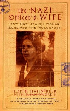 """THE NAZI OFFICER'S WIFE"" Edith Hahn was studying law in Vienna when the Gestapo forced her into a ghetto. She tore the yellow star from her clothes & went underground. A Christian friend helped her flee to Munich where she met Werner Vetter, a Nazi party member who fell in love with her. Despite being Jewish, he married her & kept her identity secret. Edith lived in constant fear. This is a riveting true story."