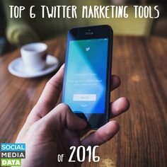 Top 6 Twitter Marketing Tools of 2016