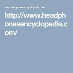 http://www.headphonesencyclopedia.com/