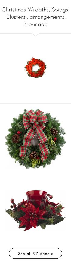 """""""Christmas Wreaths, Swags, Clusters:, arrangements; Pre-made"""" by judymjohnson ❤ liked on Polyvore featuring christmas, home, home decor, holiday decorations, christmas holiday decor, christmas tree ornaments, holiday decor, xmas tree skirt, wreaths and fillers"""
