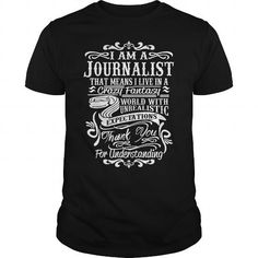 I AM A JOURNALIST T-SHIRTS, HOODIES, SWEATSHIRT (19$ ==► Shopping Now)