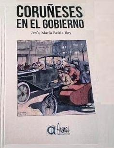 Coruñeses en el gobierno / Jesús María Reiriz Rey. -- A Coruña : Librería Arenas , 2016 . -- 111 p. : fot. ; 22 cm. ISBN: 978-84-95100-67-2. 1. Dato Iradier, Eduardo(1856-1921)-- Biografías 2. Wais San Martín, Julio(1878-1954) 3. Aznar y Cabanas, Juan Bautista(1860-1933)-- Biografías 4. A Coruña --- Historia --- 20º século Rey, Memes, Movie Posters, Historia, Meme, Film Poster, Billboard, Film Posters