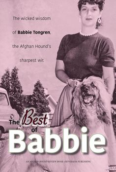The Best of Babbie - Revodana Publishing Wicked Wisdom, Dog Books, Afghan Hound, Purebred Dogs, First Time, Love Her, This Book, Good Things, Perennial