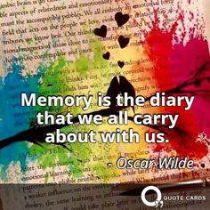 #tbt #throwbackthursday #nostalgia #past #memory #diary #oscarwilde #quotes http://quotecards.co/quotes/oscar-wilde/memory-is-the-diary-that-we-all-carry-about-with/343