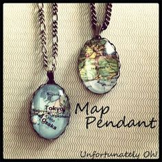 Unfortunately Oh!: Map Pendants @ You'll need: Map Pendant cabochon setting* Clear cabochon to fit setting* Strong, clear-drying glue (I used multipurpose) Chain** Clasp**  * I used 18x25mm cabochon and setting **Alternatively use a length of ribbon or cord, and tie on.  Tools: Scissors Round-nosed pliers Flat-nosed pliers Wire cutters