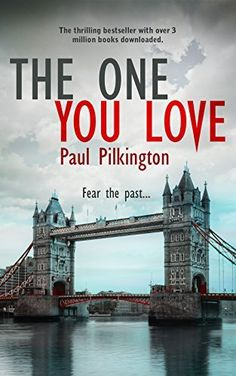 The One You Love (Emma Holden suspense mystery trilogy, book 1) by Paul Pilkington
