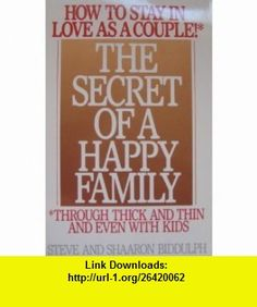 Secret of Happy Fam (9780385262996) Steve A. Biddulph , ISBN-10: 038526299X  , ISBN-13: 978-0385262996 ,  , tutorials , pdf , ebook , torrent , downloads , rapidshare , filesonic , hotfile , megaupload , fileserve