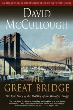 The Great Bridge by David McCullough--New York City's quintessential bridge doesn't look bad for 129 years old. It's not the longest NYC bridge by far, but it possesses the most historical grandeur of all the city's connectors. I'm giving it to my Dad, a civil engineer.~Kaite