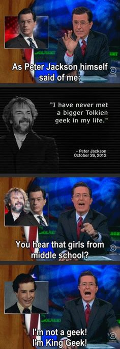 Colbert is the ultimate Tolkien fan. He's a walking encyclopedia of Tolkien lore, and it's awesome.