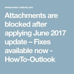 Attachments are blocked after applying June 2017 update – Fixes available now - HowTo-Outlook