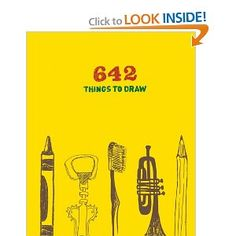 642 Things to Draw: Journal: UNNAMED: ANONYMOUS, Eloise Leigh: 9780811876445: Amazon.com: Books