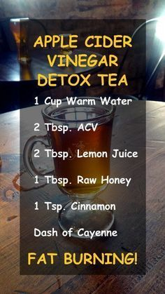 APPLE CIDER VINEGAR DETOX TEA: 1 cup warm water, 2 tbsp. ACV, 2 tbsp. lemon juice, 1 tsp. cinnamon, dash of cayenne. Amplify the effects and improve your health by using alkaline rich Kangen Water; the hydrogen rich, antioxidant loaded, ionized water that burn fat acv #HolisticDetoxDiet